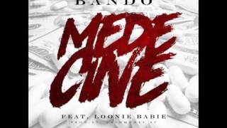 Bando Ft. Looney Babie - Medicine