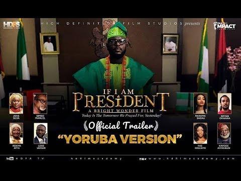 IF I AM PRESIDENT OFFICIAL TRAILER- YORUBA