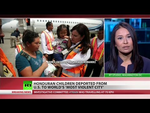 US deports women, children to murder capital of the world