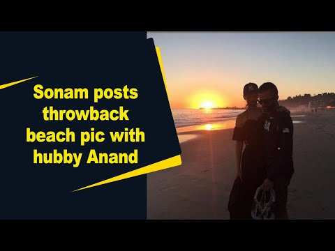 Sonam posts throwback beach pic with hubby Anand
