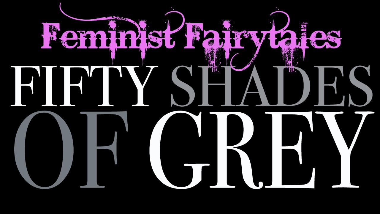 50 Shades of Gray: The Feminist Version