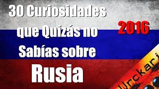 Video 30 Curiosidades que Quizás no Sabías sobre Rusia MP3, 3GP, MP4, WEBM, AVI, FLV Juli 2018