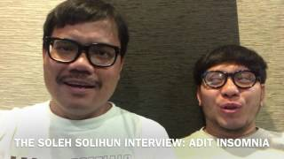 Video THE SOLEH SOLIHUN INTERVIEW: ADIT INSOMNIA MP3, 3GP, MP4, WEBM, AVI, FLV Januari 2019