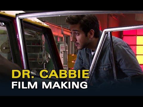 Dr. Cabbie - Film Making