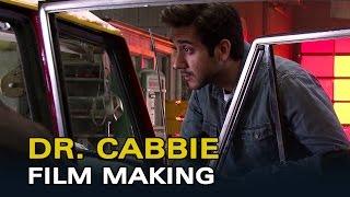 Dr  Cabbie   Film Making