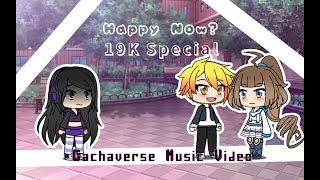 Happy Now? //Gachaverse Music Video {19K Special}