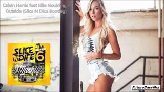 Calvin Harris - Outside (feat. Ellie Goulding) (Slice N Dice Bootleg)