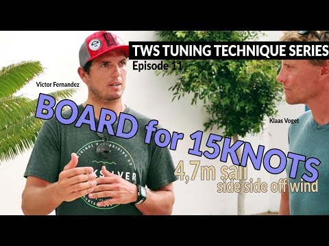 TWS Tuning Technique Series - Ep11: Wave sailing in 15 knots. Board setup windsurfing_Vitorlázás videók