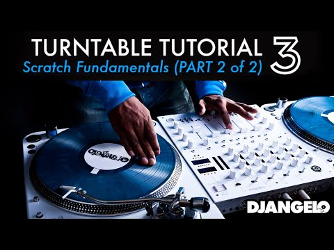 Turntable Tutorial 3 - SCRATCHING BASICS (Part 2 of 2)