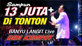 Video BANYU LANGIT - DIDI KEMPOT asli LIVE MP3, 3GP, MP4, WEBM, AVI, FLV Juni 2019