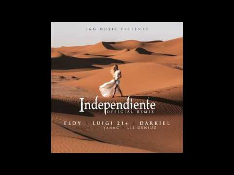 Letra Independiente (Remix) Eloy Ft Darkiel y Luigi 21 Plus
