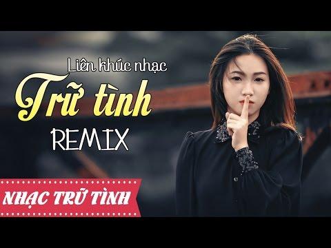 Nhạc Việt Remix 2015 - Liên Khúc Nhạc Trữ Tình Remix | Nonstop - Việt Mix