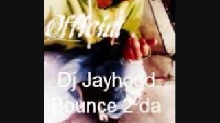 Video Dj Jayhood-Bounce 2 da beat(Official) MP3, 3GP, MP4, WEBM, AVI, FLV November 2018