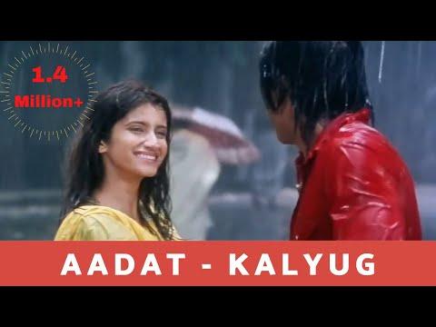 Video Aadat - Kalyug (2005) HD♥ download in MP3, 3GP, MP4, WEBM, AVI, FLV January 2017
