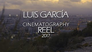 Cinematography Reel 2017 | Luis4793
