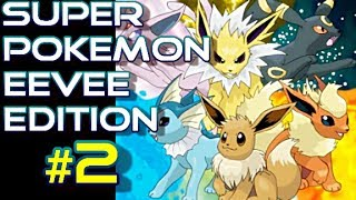 Super Pokemon Eevee Edition #2 - BODY AND MIND - Gameplay/Commentaire Français [FR]