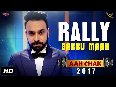 BABBU MAAN : Rally (Full Video) | Aah Chak 2017 | New Punjabi Song 2017 | Saga Music