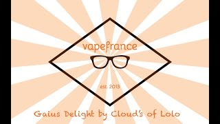 Concentré Gaius Delight By Cloud's of Lolo par Vape france