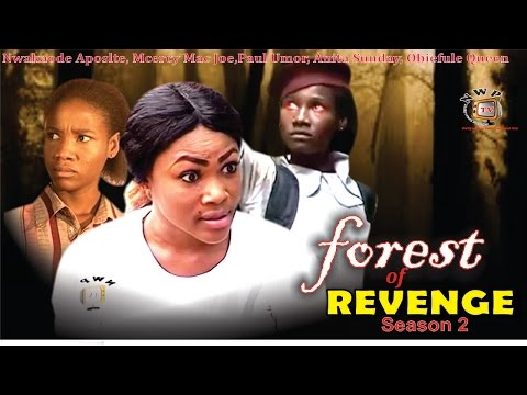Forest of Revenge Season 2   - 2015 Latest Nigerian Nollywood  Movie