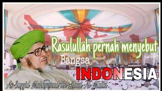 Video Rasulullah SAW pernah menyebut bangsa INDONESIA (Sayyid Muhammad ibn Alawi Al-Maliki ) MP3, 3GP, MP4, WEBM, AVI, FLV September 2018