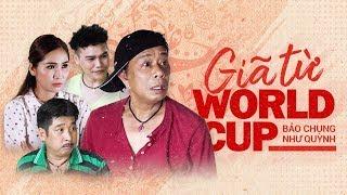 Video GIÃ TỪ WORLD CUP | Bảo Chung - Như Huỳnh | Hài World Cup Mới Nhất 2018 Full HD MP3, 3GP, MP4, WEBM, AVI, FLV Juli 2018