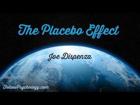 The Placebo Effect - Healing By Thought Alone - Joe Dispenza