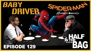 Video Half in the Bag Episode 129: Baby Driver and Spider-man: Homecoming MP3, 3GP, MP4, WEBM, AVI, FLV Oktober 2018