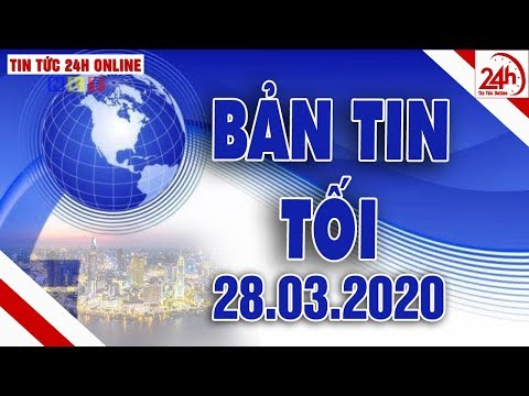Thời sự 19h | Tin tức tổng hợp | Tin tức Việt Nam mới nhất hôm nay 28/03/2020 | TT24h