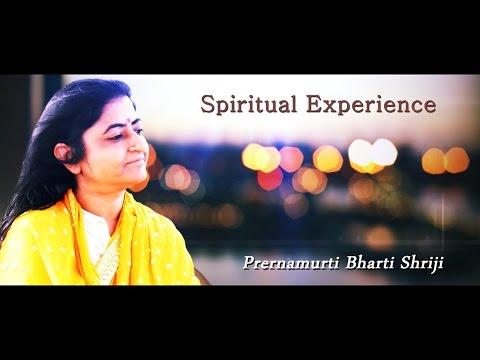 Spiritual Experience साधक का अनुभव