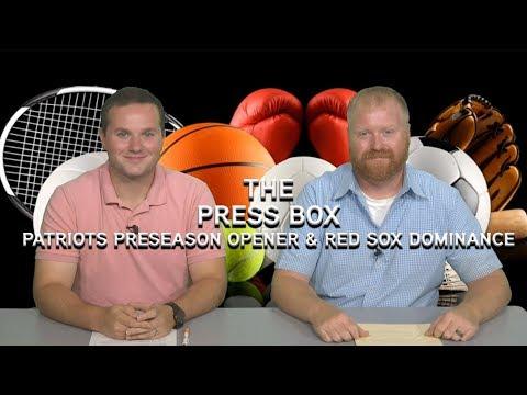 The Press Box: Patriots Preseason Opener & Red Sox Dominance