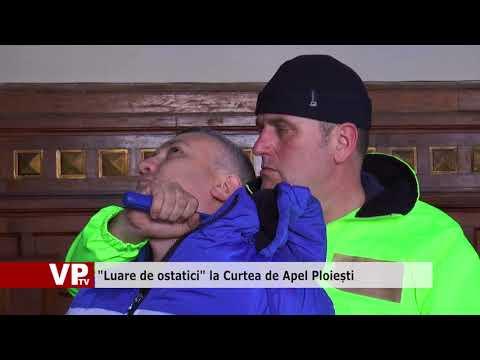 """""""Luare de ostatici"""" la Curtea de Apel Ploiești"""