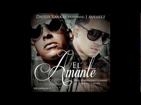 Daddy Yankee Ft J Alvarez - El Amante (Original con letra) completo