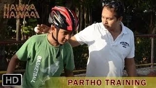 Hawaa Hawaai Behind The Scenes   Partho S Training