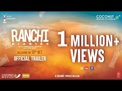 Ranchi Diaries| Official Trailer| Coconut Motion Pictures| Actor Prepares, Mumbai| 13th Oct