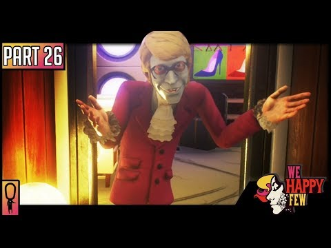THE PARADE DISTRICT - Part 26 - 💊 We Happy Few  💊 (Full Release 2018) Let's Play (видео)
