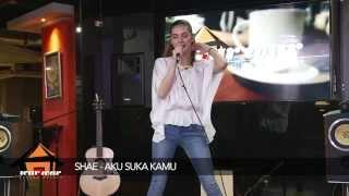 SHAE – Aku Suka Kamu (Live Streaming WarWar #08)