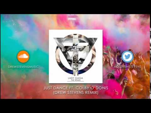 Lady Gaga - Just Dance Ft. Colby O'Donis (Drew Stevens Remix)