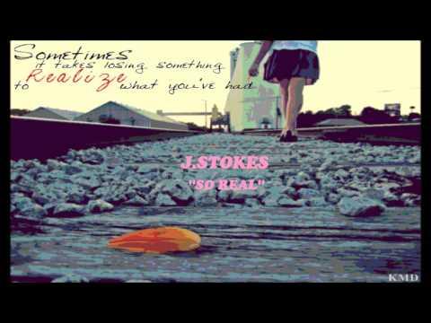 J.Stokes - So Real