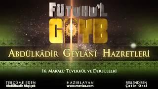 Abdulkadir Geylani Hazretleri - Fütuhu'l Gayb - 16.Makale: Tevekkül Ve Dereceleri
