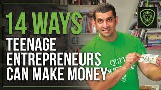 14 Ways Teenage Entrepreneurs Can Make Money