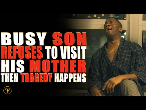 Busy Son Refuses To Visit His Mother, Then Tragedy Happens.