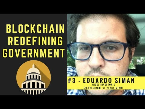 Eduardo Siman on Blockchain Redefining Government and Voting