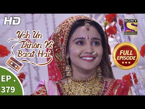 Yeh Un Dinon Ki Baat Hai - Ep 379 - Full Episode - 5th March, 2019