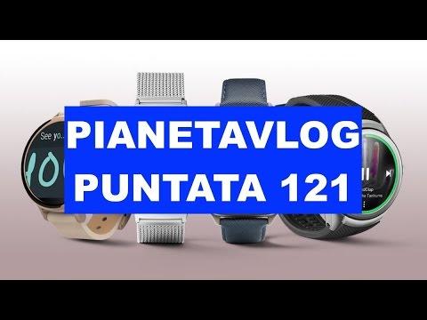 PianetaVlog 121: Huawei P10, LG G6, Galaxy S8