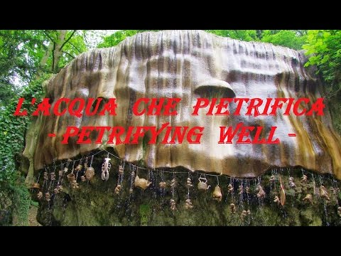 acqua che pietrifica - petrifying well