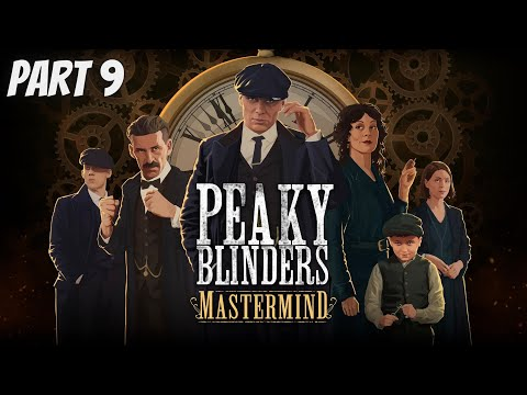Peaky Blinders Mastermind Walkthrough Part 9 (No Commentary) Seeds of Discontent