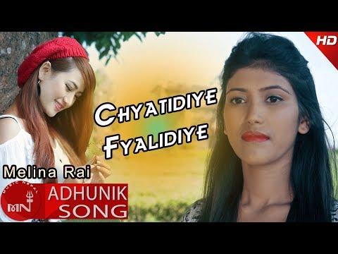 (Chyatidiye Fyalidiye - Melina Rai Ft. Bijay, Anju...  5 minutes, 25 seconds.)