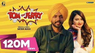 Video TOM And JERRY (Official Video) Satbir Aujla | Satti Dhillon | New Punjabi Songs 2019 | Geet MP3 download in MP3, 3GP, MP4, WEBM, AVI, FLV January 2017