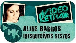 Aline Barros - Inesquecíveis Gestos - Vídeo da LETRA Oficial HD MK Music (VideoLETRA®) - YouTube