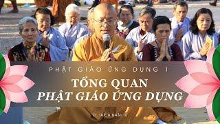 Phật Học Ứng Dụng 1: Tổng quan Phật giáo ứng dụng (20/09/2011) - TT. Thích Nhật Từ